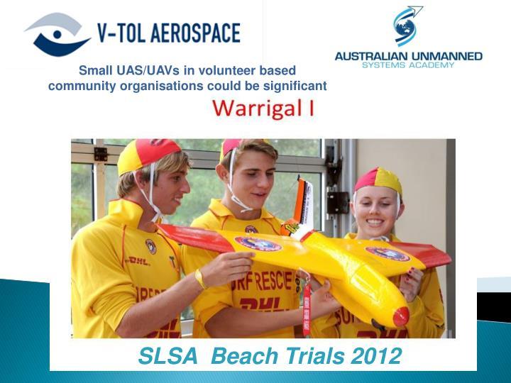 Small UAS/UAVs in volunteer based community