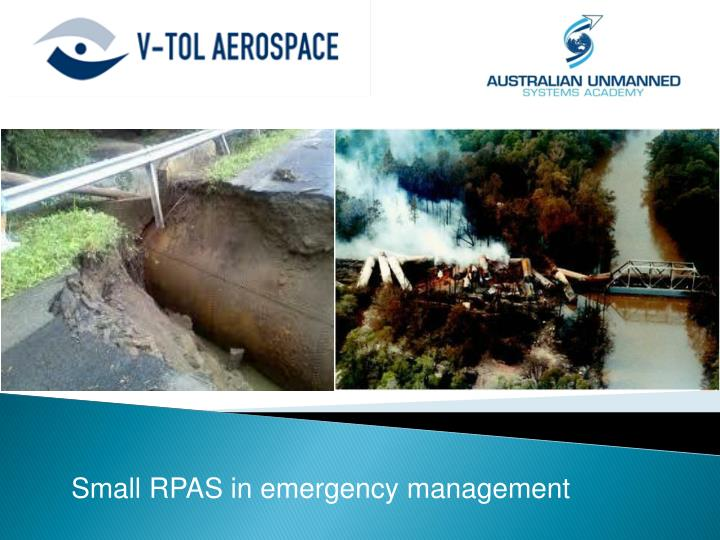 Small RPAS in emergency management