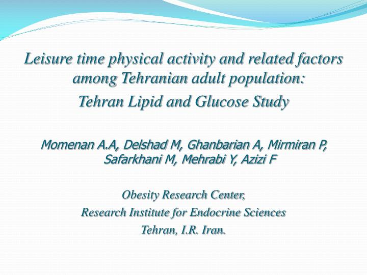 Leisure time physical activity and related factors among