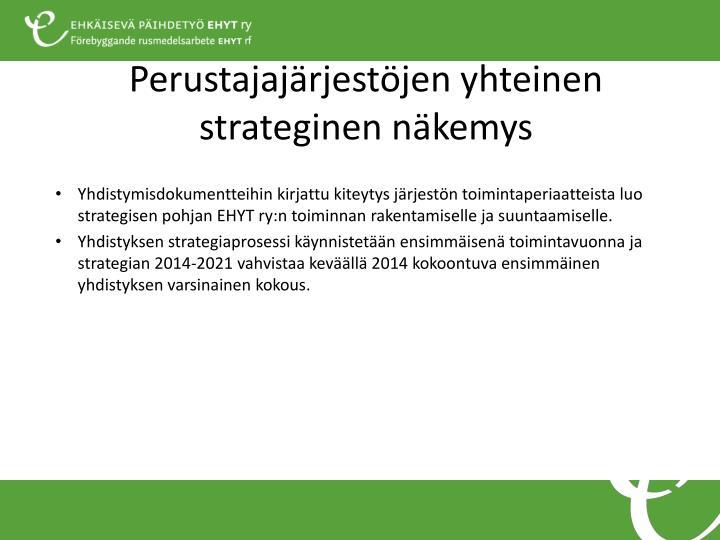Perustajajärjestöjen yhteinen strateginen näkemys