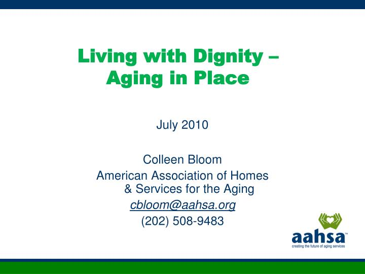 Living with dignity aging in place