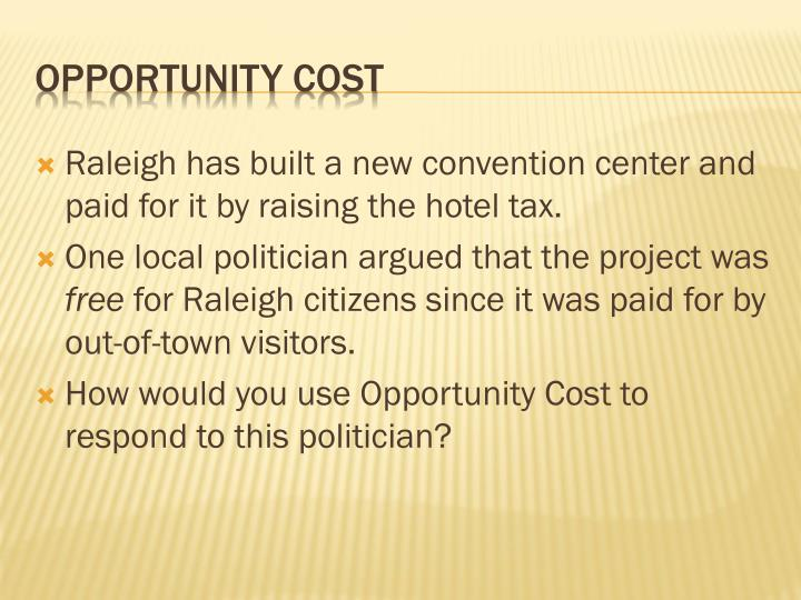 Raleigh has built a new convention center and paid for it by raising the hotel tax.