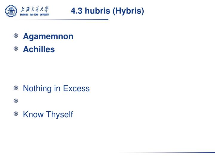 4.3 hubris (Hybris)