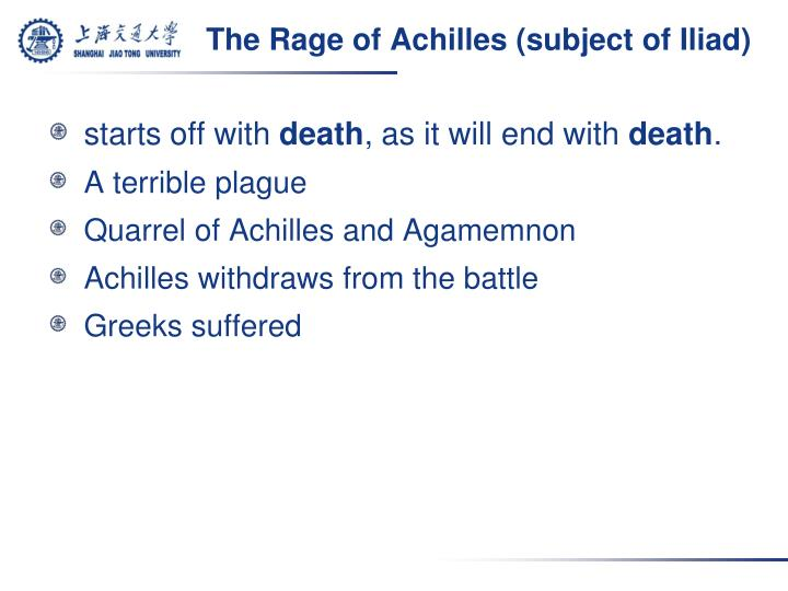 The Rage of Achilles (subject of Iliad)