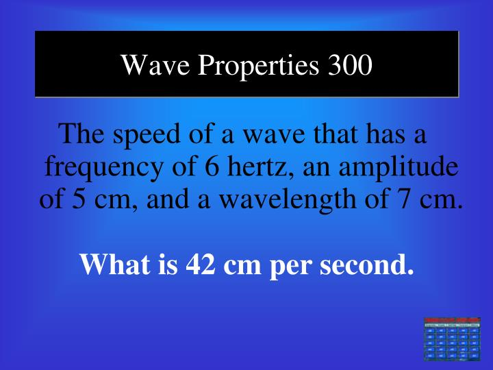Wave Properties 300