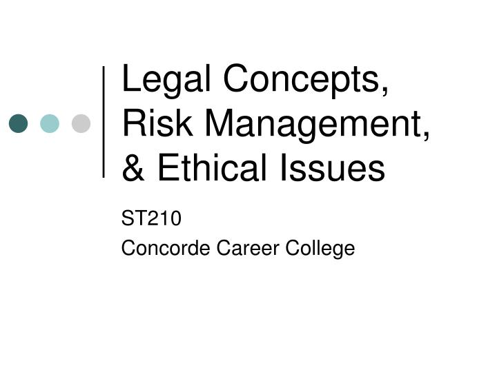 Legal concepts risk management ethical issues