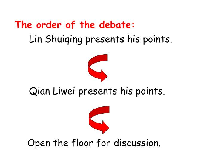 The order of the debate: