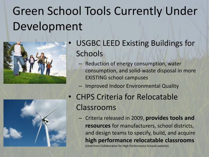Green School Tools Currently Under Development