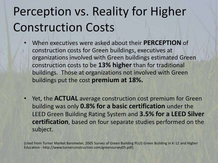 Perception vs. Reality for Higher Construction Costs