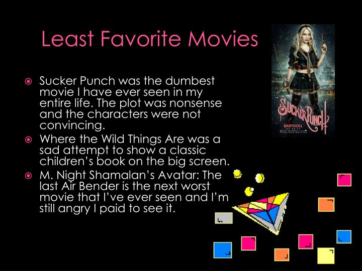 Least Favorite Movies