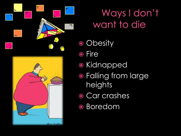 Ways I don't want to die