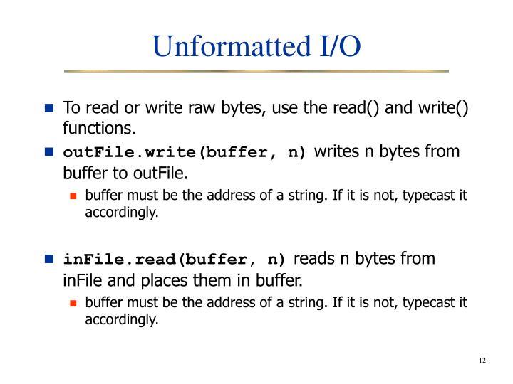 Unformatted I/O