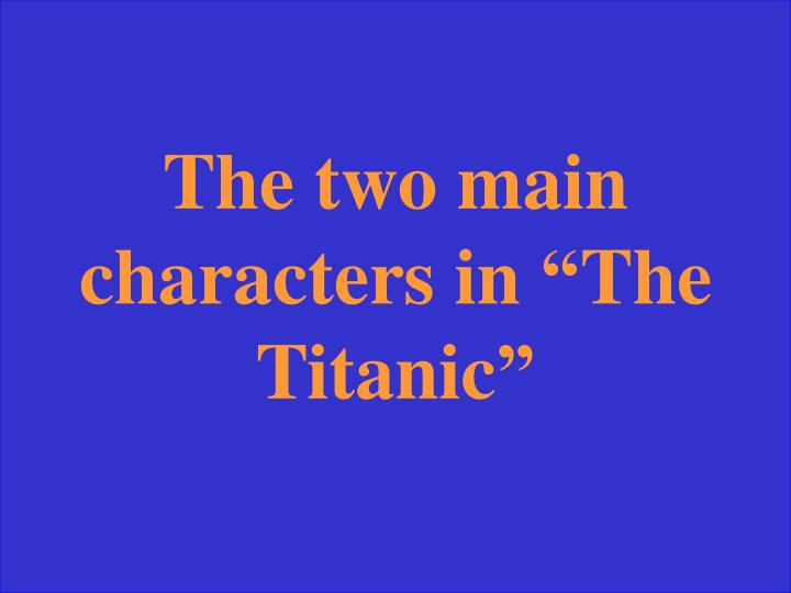 The two main characters in