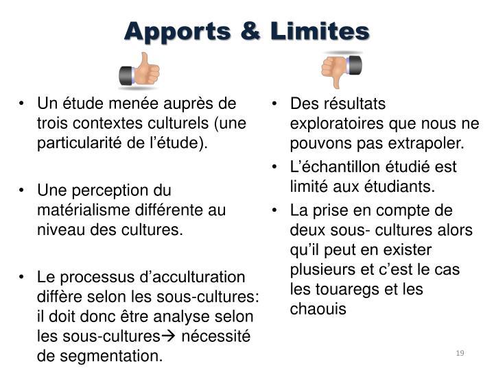 Un étude menée auprès de trois contextes culturels (une particularité de l'étude).