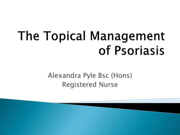 The topical management of psoriasis