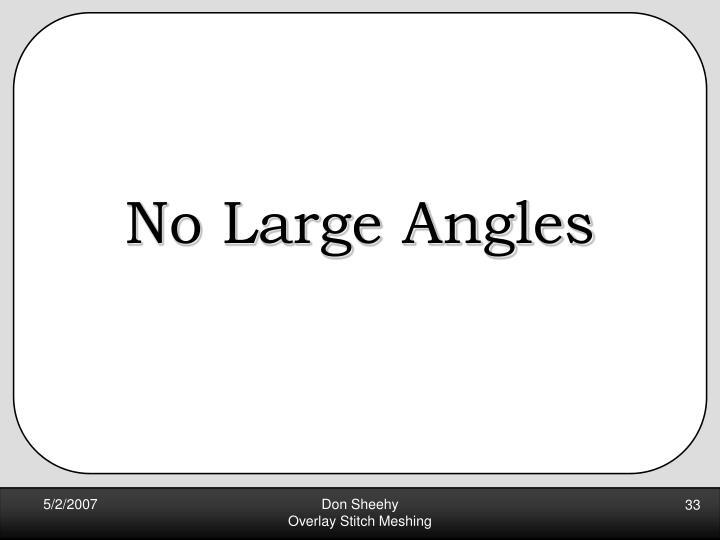 No Large Angles