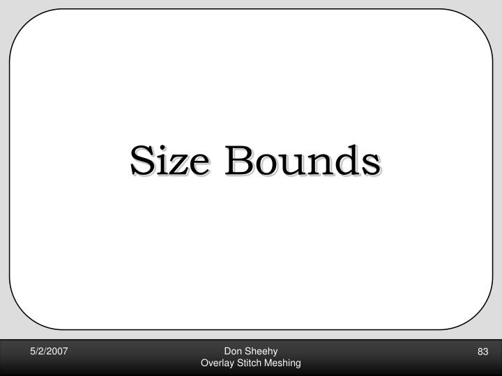 Size Bounds