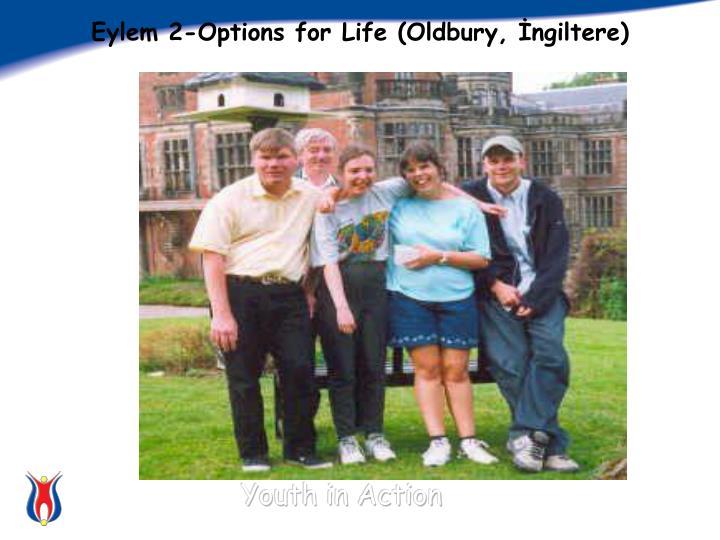 Eylem 2-Options for Life (Oldbury, İngiltere)