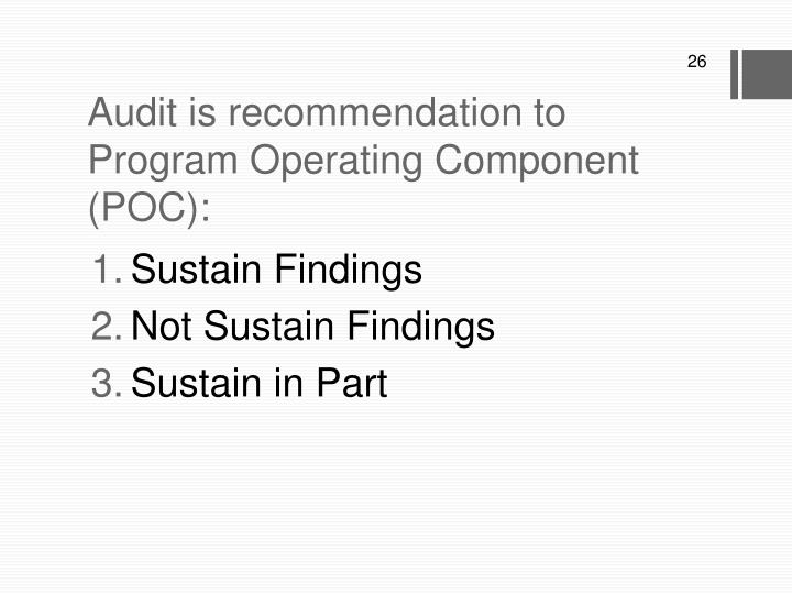 Audit is recommendation to Program Operating Component (POC):