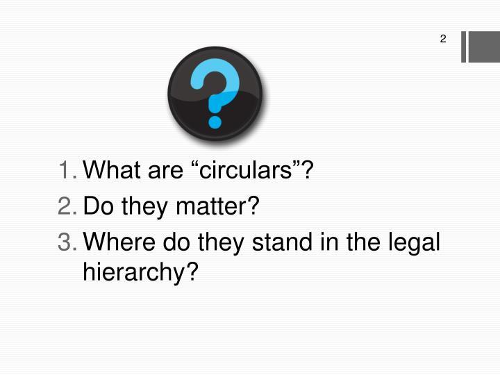 "What are ""circulars""?"