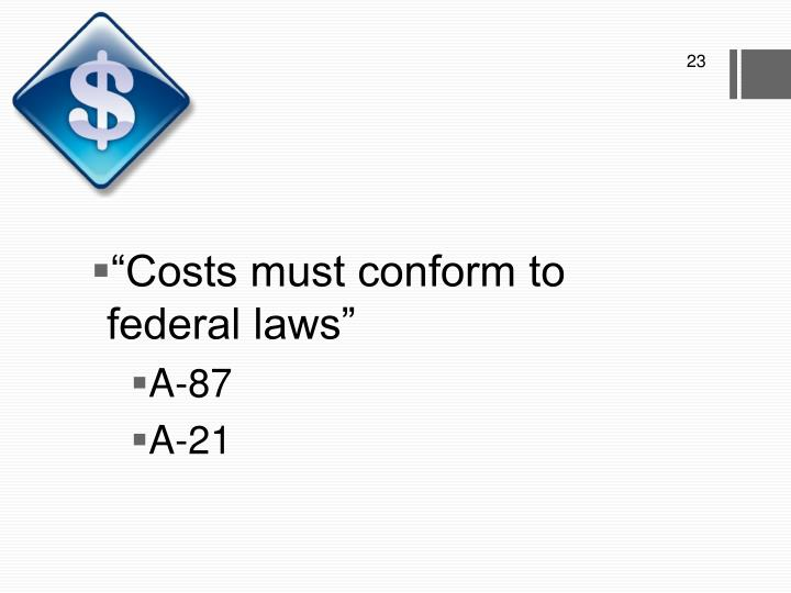 """""""Costs must conform to federal laws"""""""