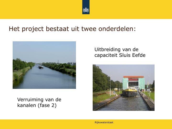 Het project bestaat uit twee onderdelen: