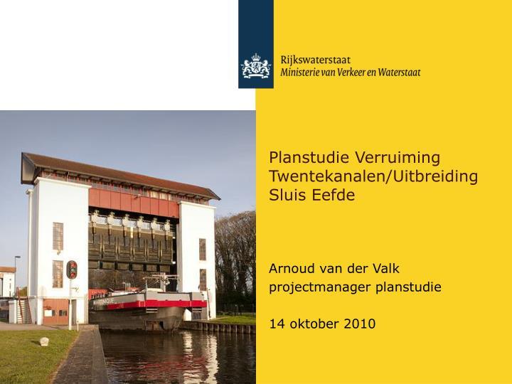 Planstudie Verruiming Twentekanalen/Uitbreiding Sluis Eefde