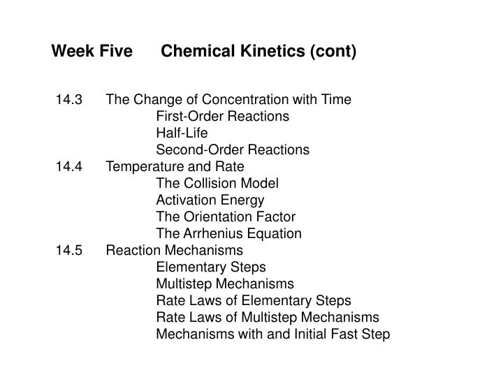 Week Five      Chemical Kinetics (cont)