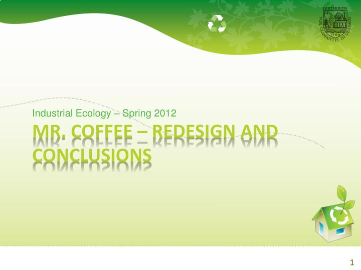 Industrial Ecology – Spring 2012