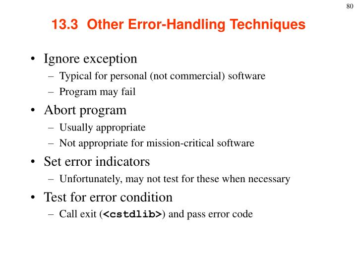 13.3  Other Error-Handling Techniques