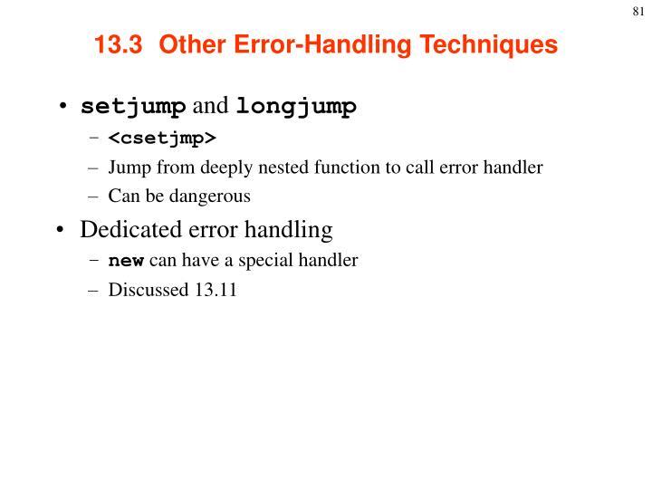 13.3  Other Error-Handling Techniques