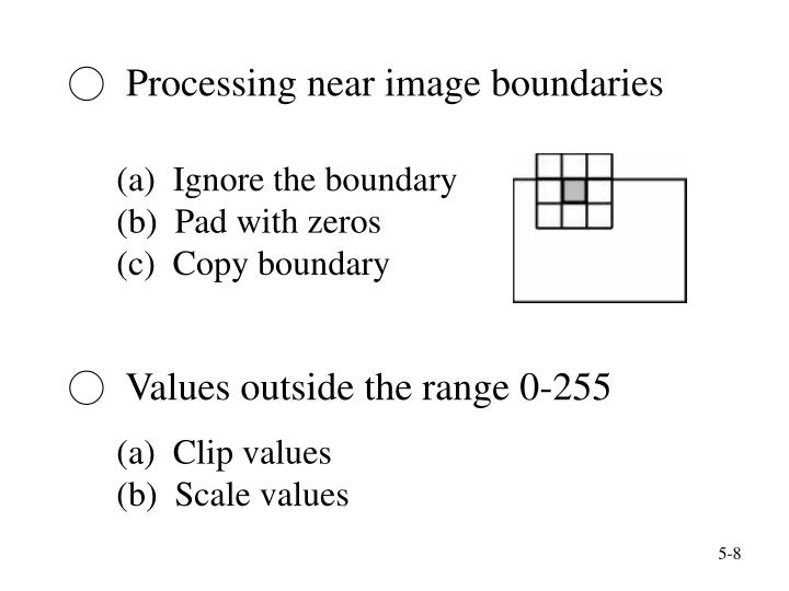 ○  Processing near image boundaries