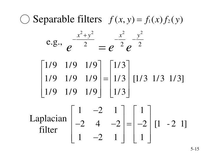 ○ Separable filters
