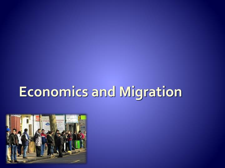 Economics and Migration