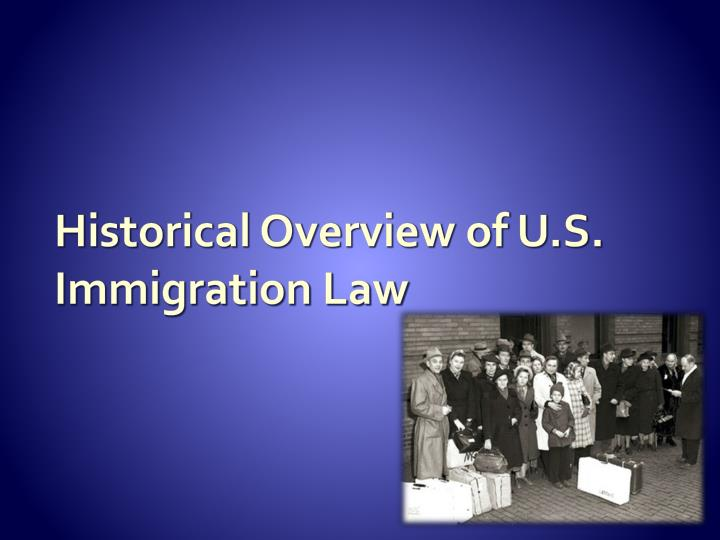 Historical Overview of U.S. Immigration Law