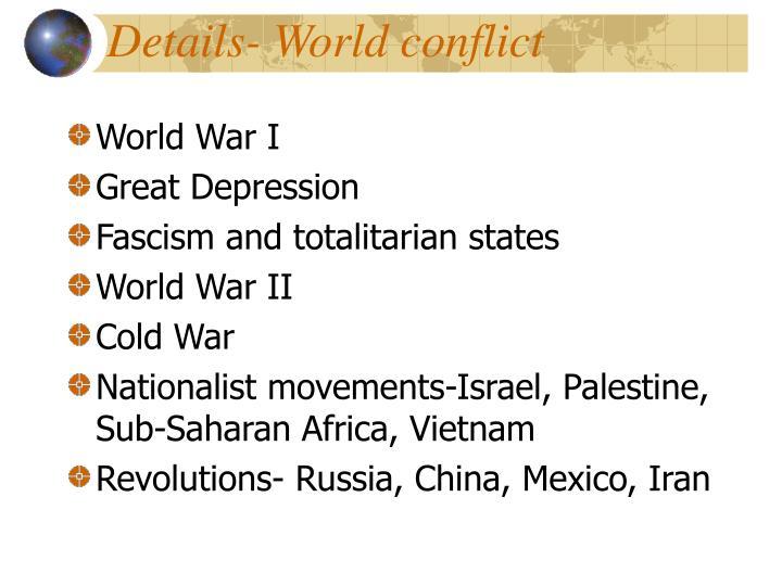 Details- World conflict