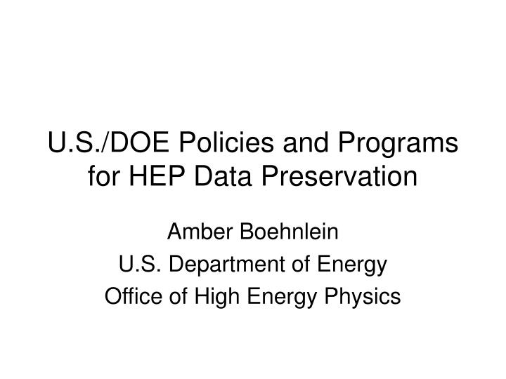 U s doe policies and programs for hep data preservation