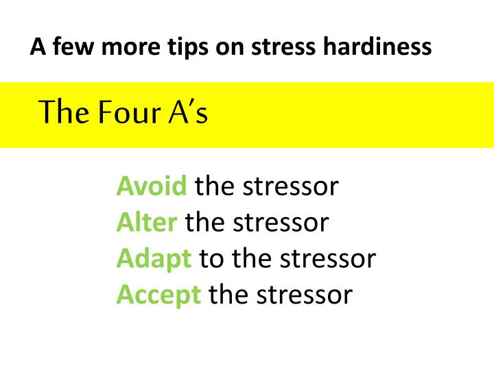 A few more tips on stress hardiness