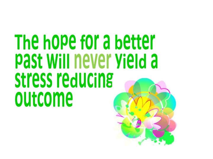 The hope for a better past will