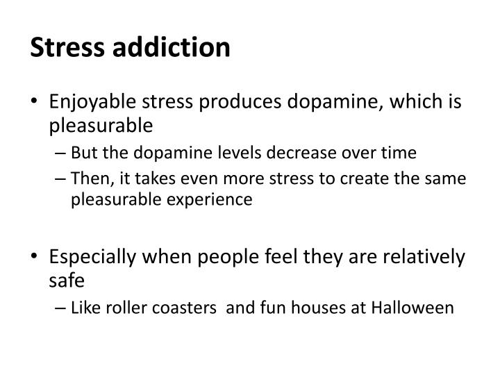 Stress addiction