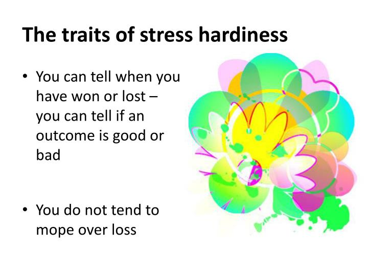 The traits of stress hardiness