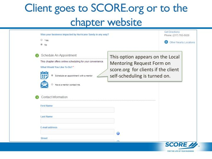 Client goes to SCORE.org or to the chapter website
