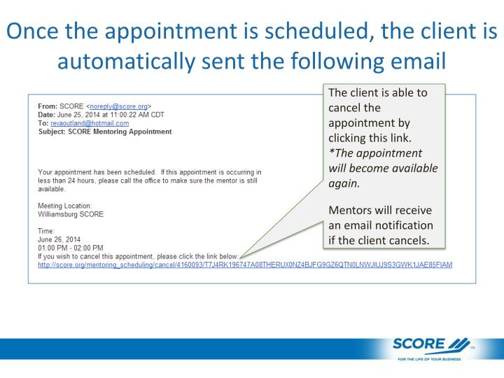 Once the appointment is scheduled, the client is