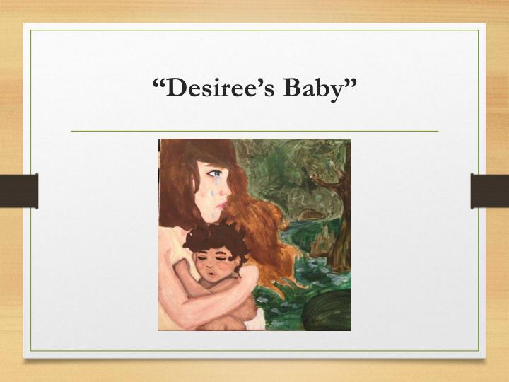 """Desiree's Baby"""