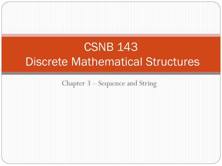 Csnb 143 discrete mathematical structures