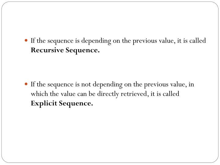 If the sequence is depending on the previous value, it is called
