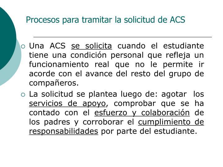Procesos para tramitar la solicitud de ACS