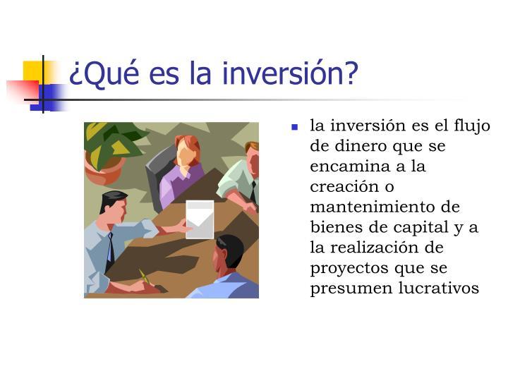 ¿Qué es la inversión?