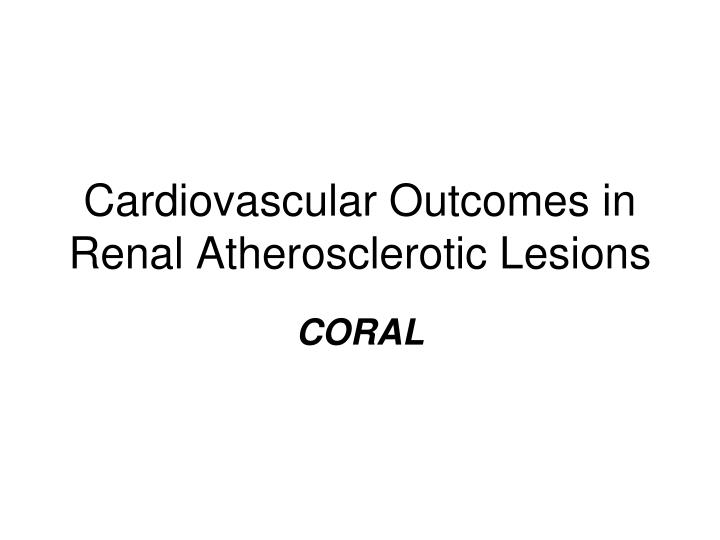 Cardiovascular Outcomes in Renal Atherosclerotic Lesions