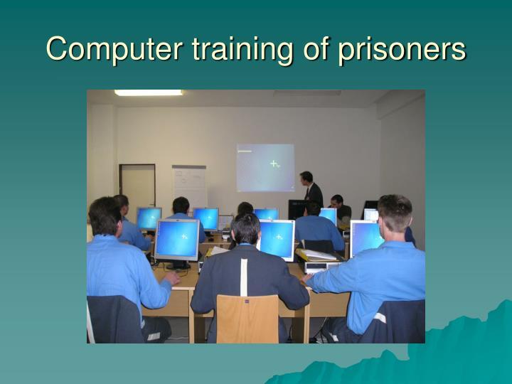 Computer training of prisoners